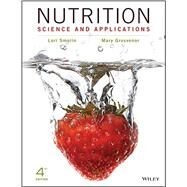 Nutrition: Science and Applications, 4th Edition Binder Ready Version + WileyPLUS Learning Space Registration Card by Smolin, Lori; Grosvenor, Mary, 9781119231967