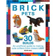 Brick Pets by Hall, Kevin, 9781438011967