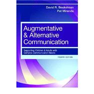 Augmentative & Alternative Communication: Supporting Children and Adults with Complex Communication Needs by Beukelman, David R., 9781598571967