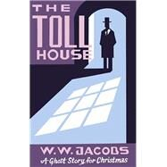 The Toll House by Jacobs, W. W.; Seth, 9781771961967