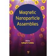 Magnetic Nanoparticle Assemblies by Trohidou; Kalliopi N., 9789814411967