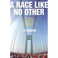 A Race Like No Other by Robbins, Liz, 9780061981968