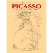 Picasso Line Drawings and Prints by Picasso, Pablo, 9780486241968