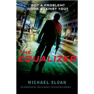 The Equalizer A Novel by Sloan, Michael, 9781250041968