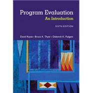 Program Evaluation An Introduction to an Evidence-Based Approach by Royse, David; Thyer, Bruce A.; Padgett, Deborah K., 9781305101968