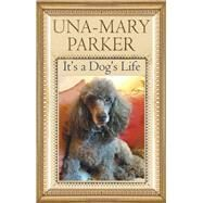 It's a Dog's Life by Parker, Toffee, 9780727891969
