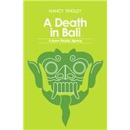 A Death in Bali by Tingley, Nancy, 9780804011969