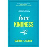 Love Kindness by Corey, Barry H., 9781496411969