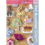 Felt Brooches with Free-Machine Stitching by Hutton, Myra, 9781782211969