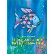 El perz arco iris / The Rainbow Fish by Pfister, Marcus; Tortajada, Ana; James, J. Alison, 9780735841970