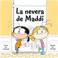 La nevera de Maddi by Brandt, Lois; Vogel, Vin, 9781936261970