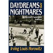 Daydreams and Nightmares: Expanded Edition by Horowitz,Irving, 9781138521971