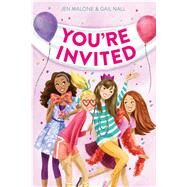You're Invited by Malone, Jen; Nall, Gail, 9781481431972