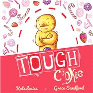Tough Cookie by Louise, Kate; Sandford, Grace, 9781634501972