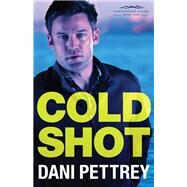 Cold Shot by Pettrey, Dani, 9780764211973