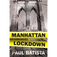 Manhattan Lockdown by Batista, Paul, 9781608091973