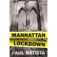 Manhattan Lockdown by Batista, Paul, 9781608091973