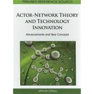 Actor-Network Theory and Technology Innovation : Advancements and New Concepts by Tatnall, Arthur, 9781609601973