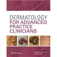 Dermatology for Advanced Practice Clinicians by Bobonich, Margaret; Nolen, Mary, 9781451191974