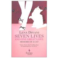 Seven Lives and One Great Love: Memories of a Cat by Divani, Lena; Matsoukas, Konstantine, 9781609451974