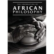 The Foundation of African Philosophy by Amah, Peter O., Ph.d., 9781681181974