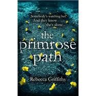 The Primrose Path by Griffiths, Rebecca, 9780751561975