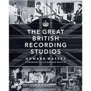The Great British Recording Studios by Massey, Howard, 9781458421975