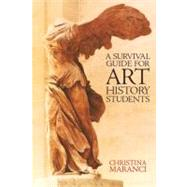 A Survival Guide for Art History Students by Maranci, Christina, 9780131401976