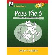 Pass the 6: A Training Guide for the Finra Series 6 Exam by Walker, Robert; Chaplik, Linda; Franklin, Linda, 9780912301976