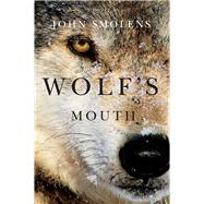 Wolf's Mouth by Smolens, John, 9781611861976