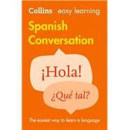 Collins Easy Learning Spanish Conversation by HarperCollins Publishers, 9780008111977
