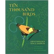 Ten Thousand Birds: Ornithology Since Darwin by Wimpenny, Jo; Montgomerie, Bob; Birkhead, Tim, 9780691151977