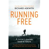 Running Free: A Runner's Journey Back to Nature by Askwith, Richard, 9780224091978
