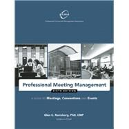 Professional Meeting Management A Guide to Meetings, Conventions and Events by Unknown, 9781932841978
