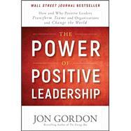 The Power of Positive Leadership by Gordon, Jon, 9781119351979
