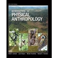 Introduction to Physical Anthropology, 2013-2014 Edition by Jurmain, Robert; Kilgore, Lynn; Trevathan, Wenda; Ciochon, Russell L., 9781285061979