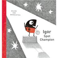 Igor Spot Champion by van Genechten, Guido, 9781605371979