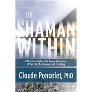 The Shaman Within by Poncelet, Claude, Ph.d, 9781622031979
