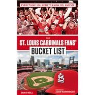 The St. Louis Cardinals Fans' Bucket List by O'Neill, Dan, 9781629371979