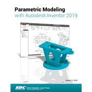 Parametric Modeling With Autodesk Inventor 2019 by Shih, Randy, 9781630571979