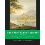 Gwent County History: The Making of Monmouthshire, 1536-1780 by Griffiths, Ralph A., 9780708321980