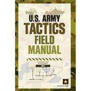 U. S. Army Tactics Field Manual