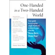 One-Handed in a Two-Handed World Your Complete Guide to Managing Single-Handedly by Mayer, Tommye-Karen, 9780982321980