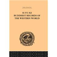 Si-Yu-Ki Buddhist Records of the Western World: Translated from the Chinese of Hiuen Tsiang (A.D. 629) Vol I by Beal,Samuel, 9781138981980