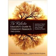 The Reflective Educator's Guide to Classroom Research by Dana, Nancy Fichtman; Yendol-hoppey, Diane, 9781483331980