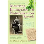 Mastering Immigration & Naturalization Records by Quillen, W. Daniel, 9781593601980