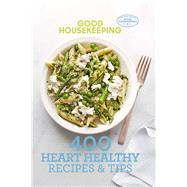 Good Housekeeping 400 Heart Healthy Recipes & Tips by Unknown, 9781618371980
