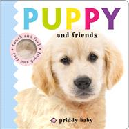 Puppy and Friends Touch and Feel by Priddy, Roger, 9780312521981