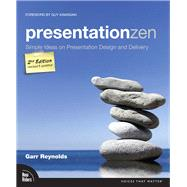 Presentation Zen Simple Ideas on Presentation Design and Delivery by Reynolds, Garr, 9780321811981
