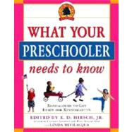 What Your Preschooler Needs to Know : Get Ready for Kindergarten by CORE KNOWLEDGE FOUNDATION, 9780385341981